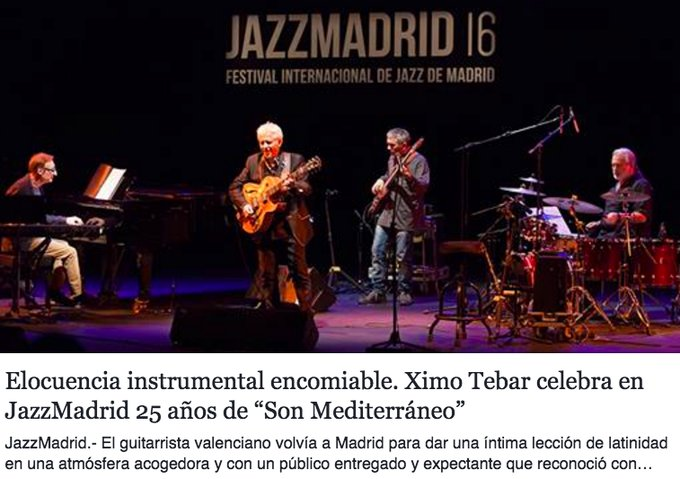 LEER MÁS: https://ximotebar.net/2016/11/18/ximo-tebar-celebra-en-jazz-madrid-25-anos-de-son-mediterraneo-elocuencia-instrumental-encomiable/