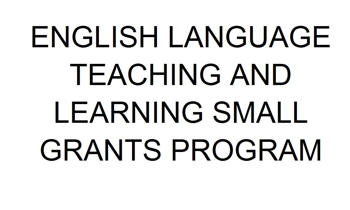 English Language Teaching and Learning Small Grants