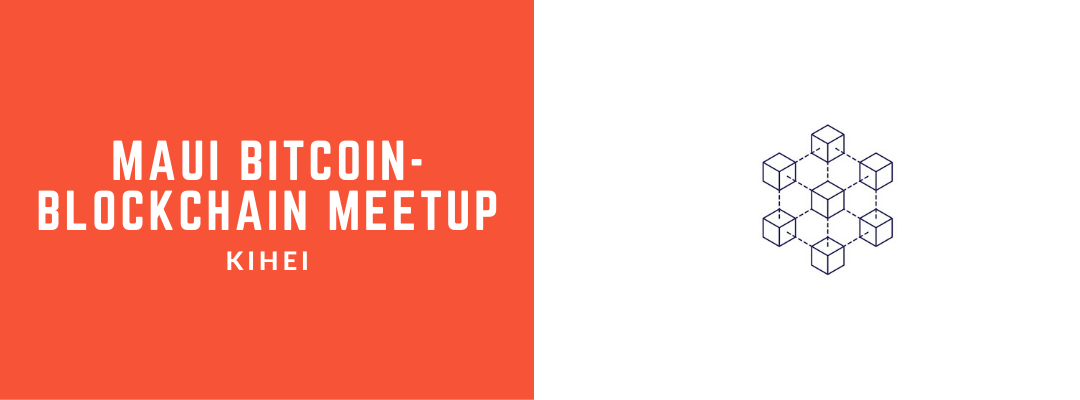 Maui Bitcoin-Blockchain Meetup at Maui Brewery in Kihei!
