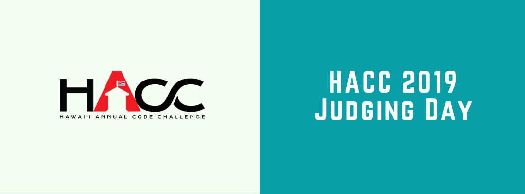 Hawaii Annual Code Challenge 2019 - Judging Day