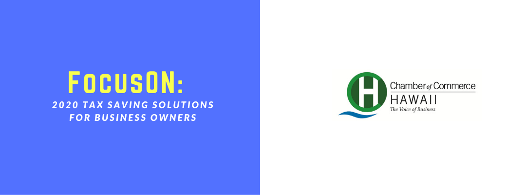 FocusON: 2020 Tax Saving Solutions for Business Owners presented by American Savings Bank