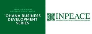 Ho'oulu Waiwai 'Ohana Business Development Series