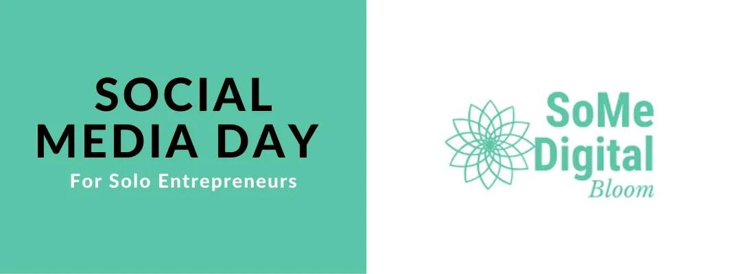Social Media Day For Solo Entrepreneurs
