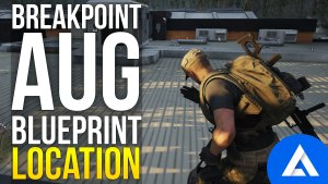 Ghost Recon Breakpoint AUG Blueprint Location