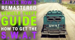 Saints Row The Third Remastered How To Get SWAT Van
