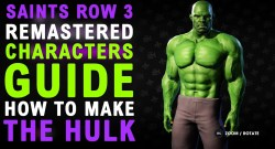Saints Row The Third Remastered How To Make The HULK