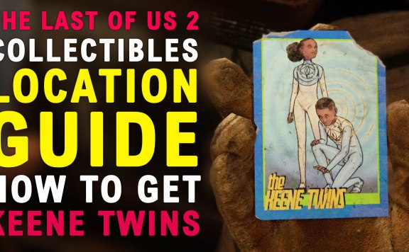 The Last Of Us Part II How To Find Trading Card 2/48 The Keene Twins Chapter 2