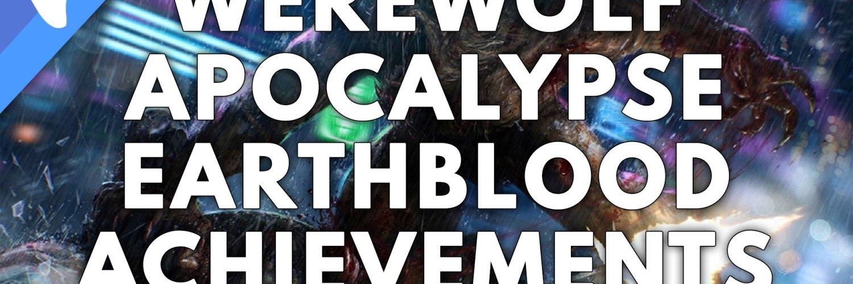 Werewolf The Apocalypse Earthblood Achievements