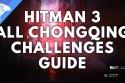 Hitman 3 Chongqing Challenges