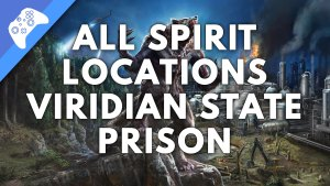 All spirit locations Viridian State Prison