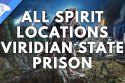 All spirit locations Viridian State Prison
