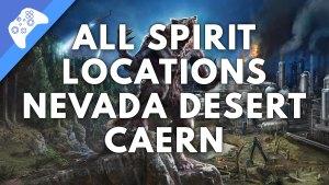 All spirit locations Nevada Desert Caern