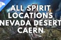 All spirit locations Nevada Desert Caern
