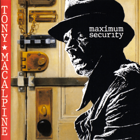 TONY MACALPINE -MaximumSecurity