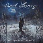 DARK LUNACY 新作情報 「THE RAIN AFTER THE SNOW」