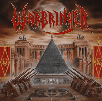 WARBRINGER 「WOE TO THE VANQUISHED」