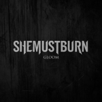"She Must Burn 新曲""Gloom""を公開"