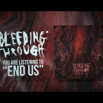 BLEEDING THROUGH 新曲「End Us」のOFFICIAL LYRIC VIDEOを公開