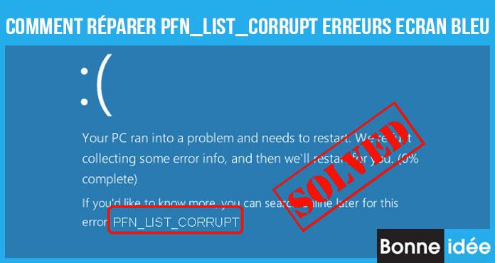 Comment Réparer PFN_LIST_CORRUPT Erreurs Ecran Bleu
