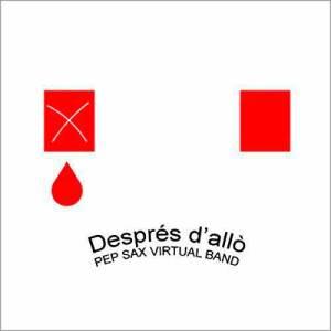 Pep Sax Virtual Band - Després D'allò