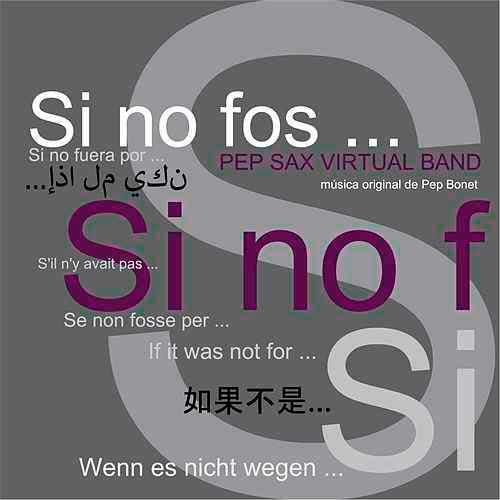 Pep Sax Virtual Band - Si no fos