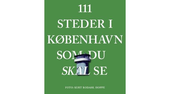 111 steder i København du skal se – både på dansk og engelsk