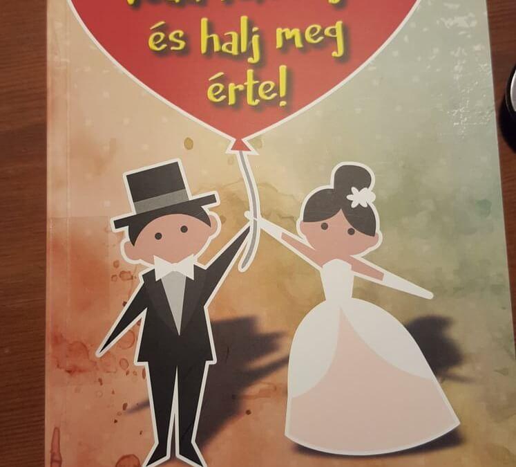 Vedd feleségül, és halj meg érte!