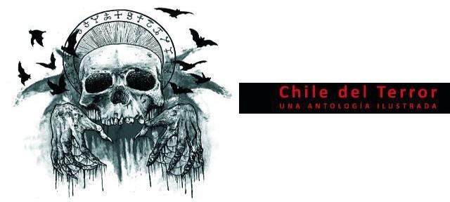 """De la Pantalla al papel: reseña de """"Chile del Terror, una antología ilustrada"""""""