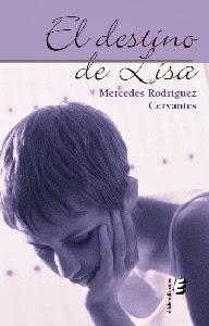 Portada del libro el destino de lisa escrito por Mercedes rodríguez cervantes y publicado por editorial eride