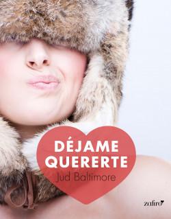 Portada del libro Déjame Quererte de Jud Baltimore