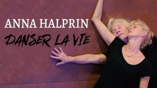 Anna Halprin : danser la vie