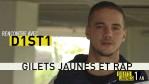 Gilets jaunes et rap : rencontre avec le rappeur D1st1