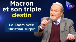 Macron et son triple destin – Le Zoom – Christian Turpin – TVL