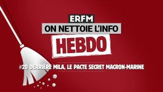 ONLI Hebdo #20 – Derrière Mila, le pacte secret Macron-Marine