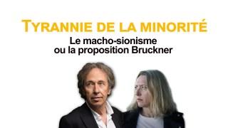 Alain Soral – Le macho-sionisme ou la proposition Bruckner