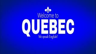 Bienvenue au Québec, we speak English!