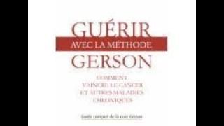 La Cure Anti-Cancer des Dr Gerson & Kelley
