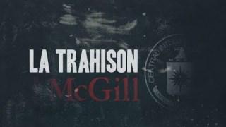 Projet Mk-Ultra – La trahison McGill