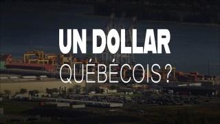Quelle serait la monnaie d'un pays du Québec?