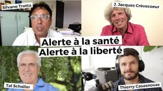 Alerte à la santé, alerte à la liberté – Crevecoeur – Schaller – Casasnovas – Trotta