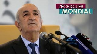 L'ECHIQUIER MONDIAL. Algérie : vraie transition ou fausses promesses ?