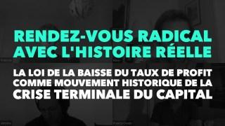 Radio GDC : La loi de la baisse du taux de profit comme mouvement historique de la crise terminale