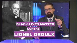 Black Lives Matter contre Lionel Groulx