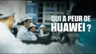 [Doc à voir] – Qui a peur de Huawei ?