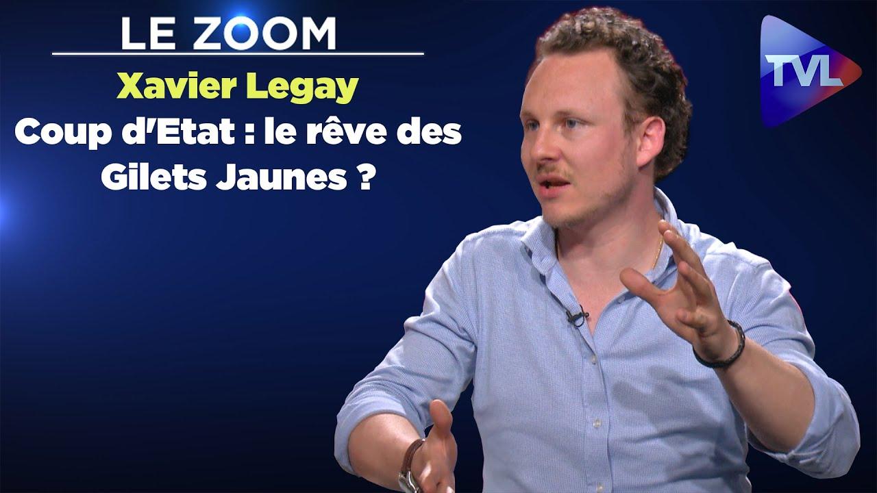 Le Zoom avec Xavier Legay – Coup d'Etat : le rêve des Gilets Jaunes ?