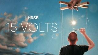 #LHDSR – 15 VOLTS