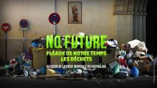 No future. Fléaux de notre temps. Les déchets