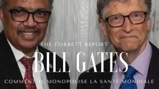 Partie 1 – Comment Bill Gates monopolise la santé mondiale