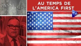 Passé Présent n°273 : Au temps de l'America first