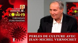 Perles de Cultureavec Jean-Michel Vernochet : Chroniques d'une pandémie